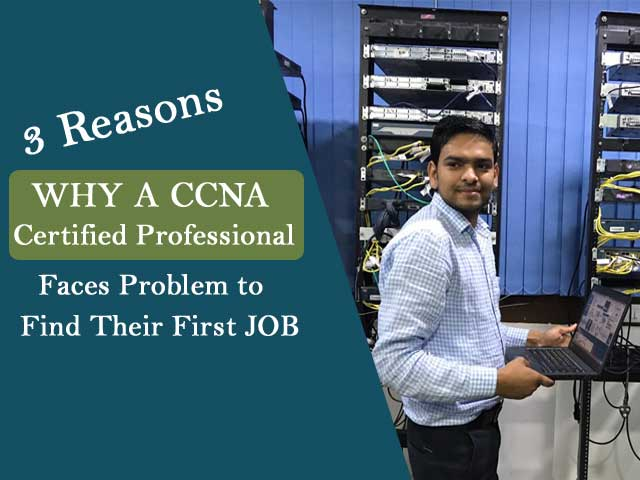 Why CCNA Faces Problems to get a job