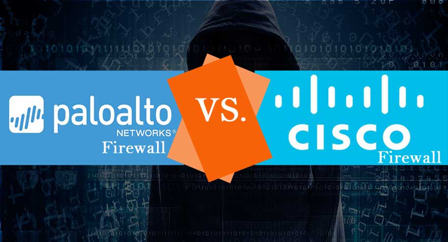 Palo alto Firewall vs Cisco Firewall