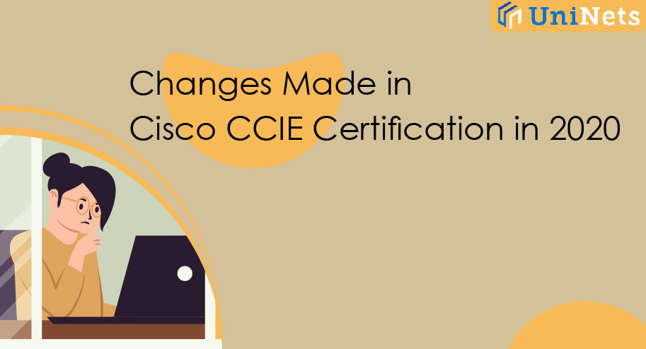 Changes made in Cisco CCIE Cisco certification in 2020