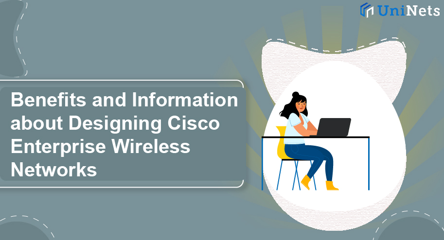 Designing Cisco Enterprise Wireless Networks