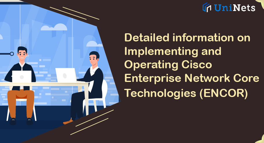 Implementing and Operating Cisco Enterprise Network Core Technologies Details