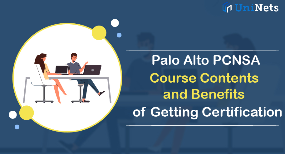 Palo Alto PCNSA Course Contents and Benefits of Getting Certification