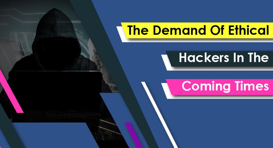Demand of Ethical Hackers