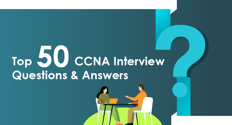 top 50 CCNA interview question and answers
